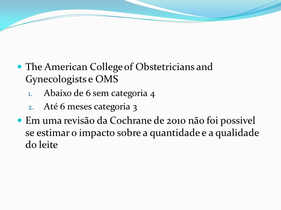 The American College of Obstetricians and Gynecologists e OMS