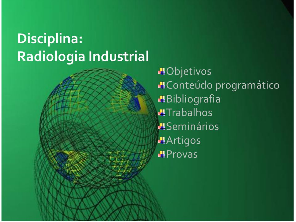 Disciplina: Radiologia Industrial
