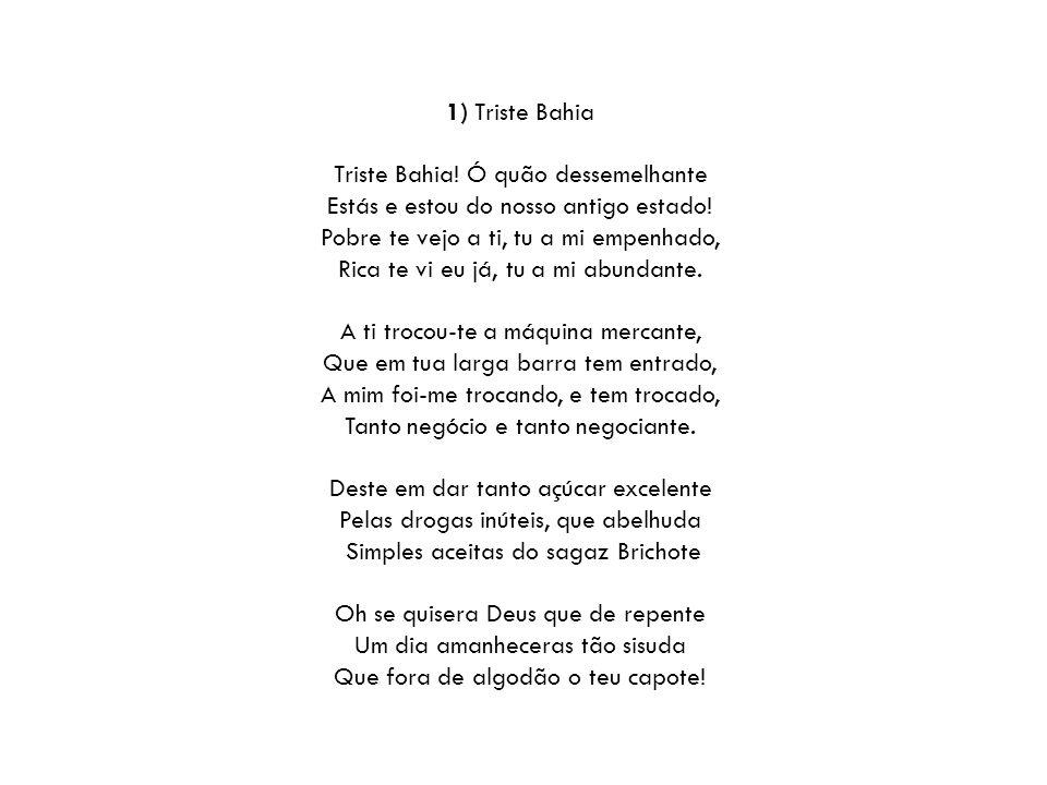 1) Triste Bahia