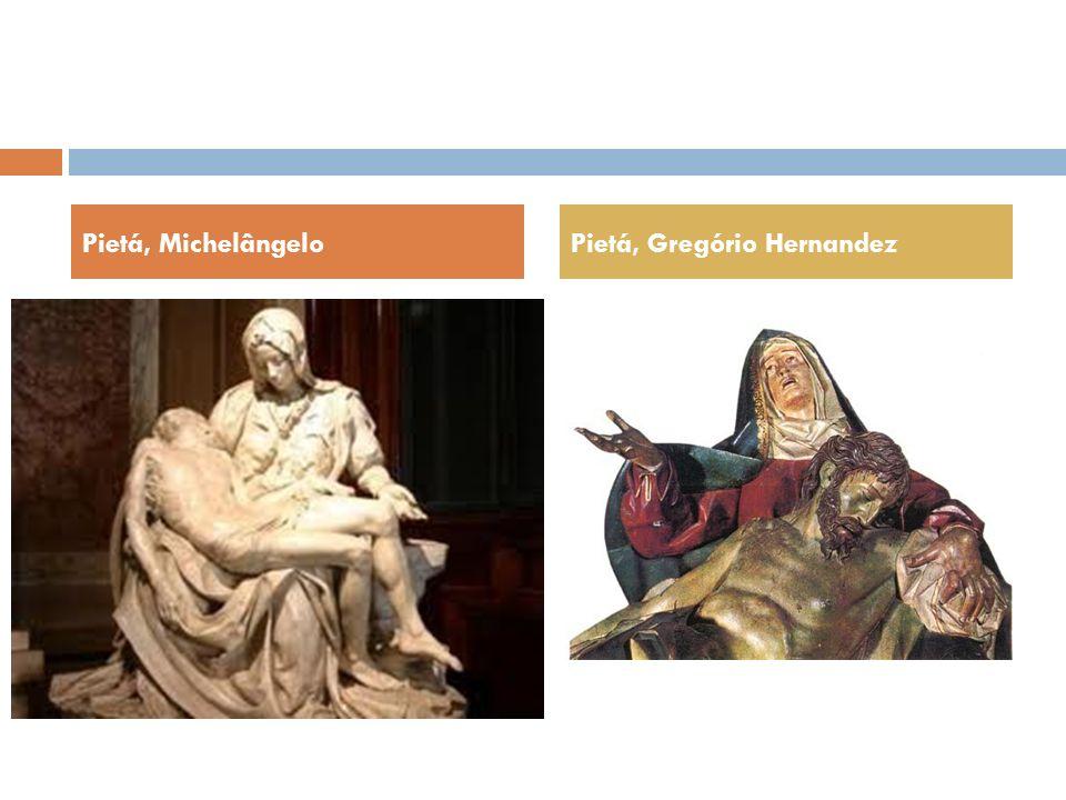 Pietá, Michelângelo Pietá, Gregório Hernandez