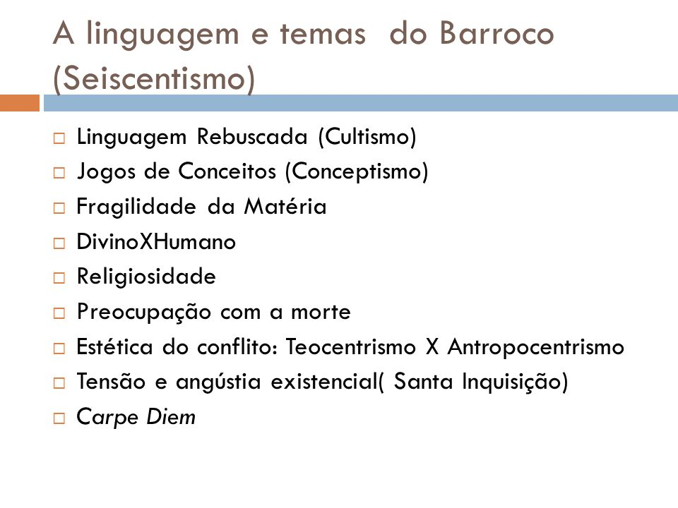 A linguagem e temas do Barroco (Seiscentismo)