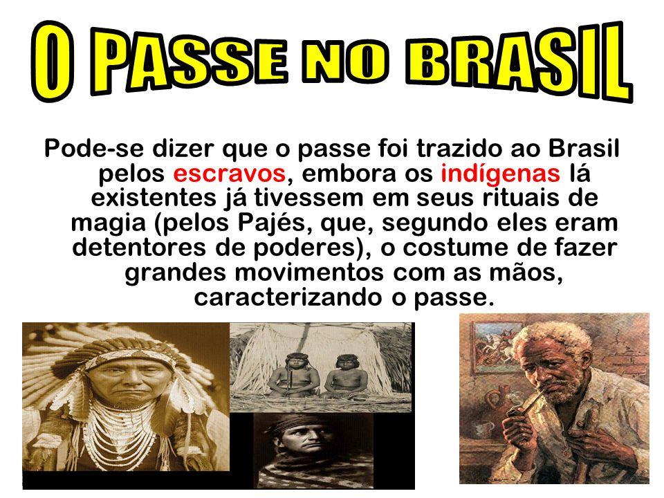 O PASSE NO BRASIL