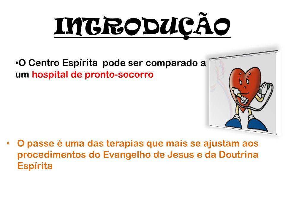 INTRODUÇÃO O Centro Espírita pode ser comparado a um hospital de pronto-socorro.
