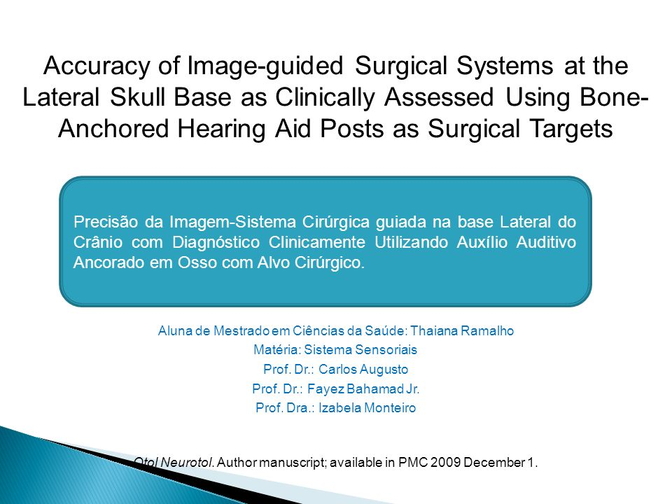 Accuracy of Image-guided Surgical Systems at the Lateral Skull Base as Clinically Assessed Using Bone- Anchored Hearing Aid Posts as Surgical Targets