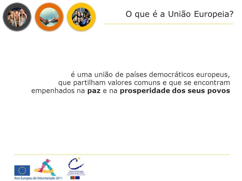 O que é a União Europeia é uma união de países democráticos europeus,