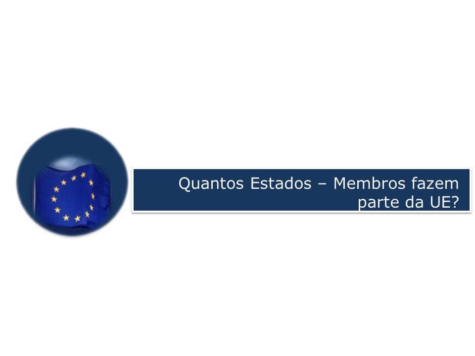 Quantos Estados – Membros fazem parte da UE