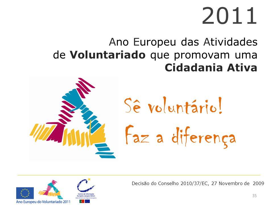 Sê voluntário! Faz a diferença 2011 Ano Europeu das Atividades