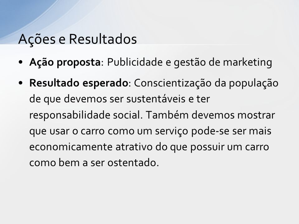 Ações e Resultados Ação proposta: Publicidade e gestão de marketing
