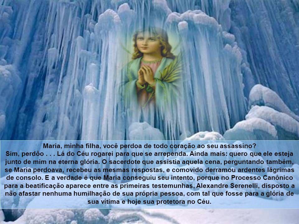 Maria, minha filha, você perdoa de todo coração ao seu assassino