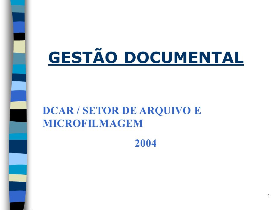 GESTÃO DOCUMENTAL DCAR / SETOR DE ARQUIVO E MICROFILMAGEM 2004