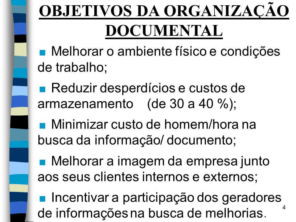 OBJETIVOS DA ORGANIZAÇÃO DOCUMENTAL