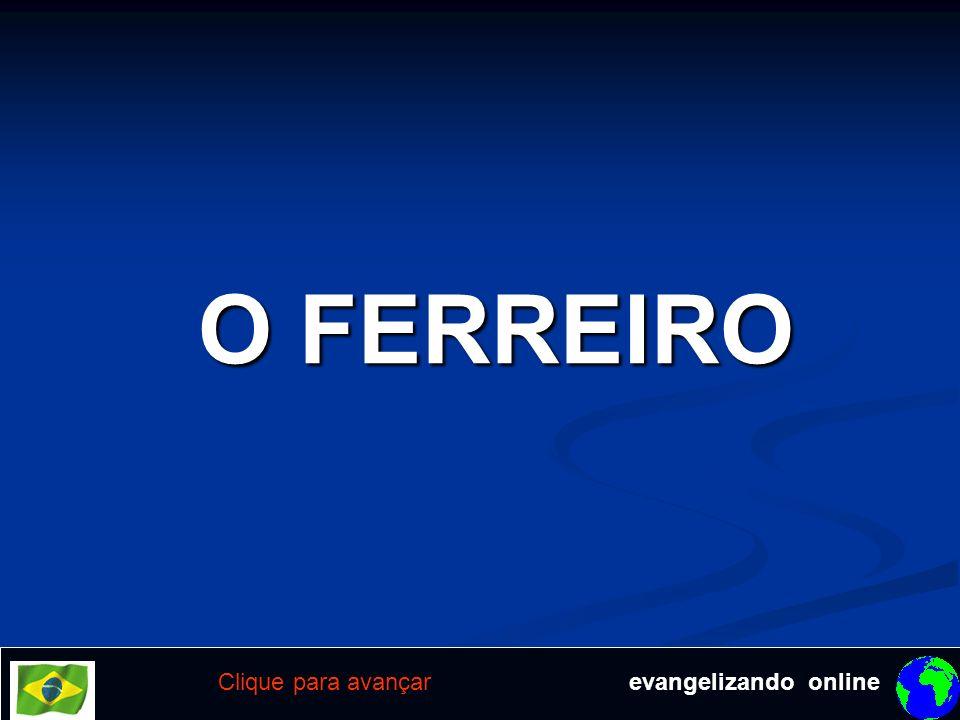 O FERREIRO Clique para avançar evangelizando online