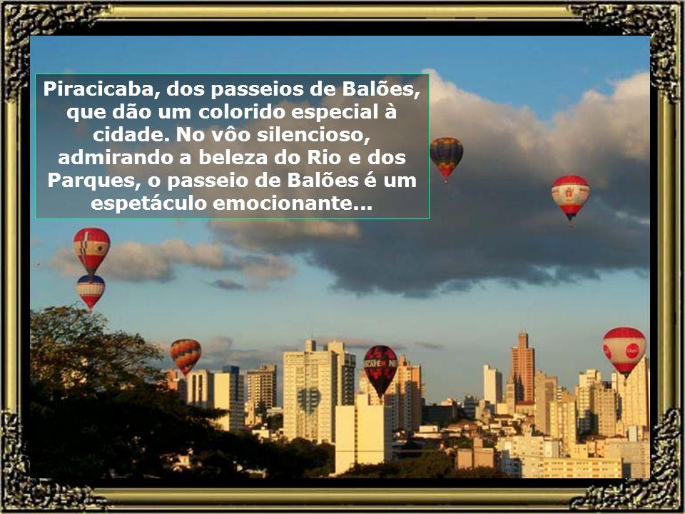 Piracicaba, dos passeios de Balões, que dão um colorido especial à cidade.