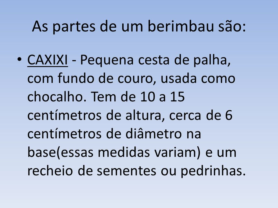As partes de um berimbau são:
