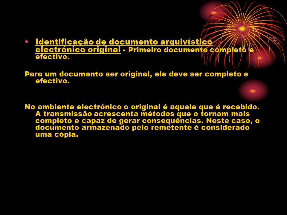 Identificação de documento arquivístico electrónico original - Primeiro documento completo e efectivo.