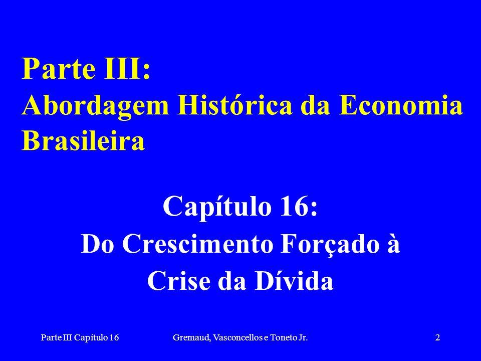 Parte III: Abordagem Histórica da Economia Brasileira
