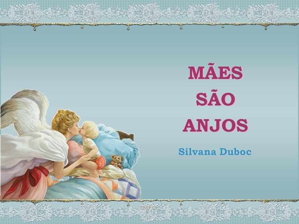MÃES SÃO ANJOS Silvana Duboc
