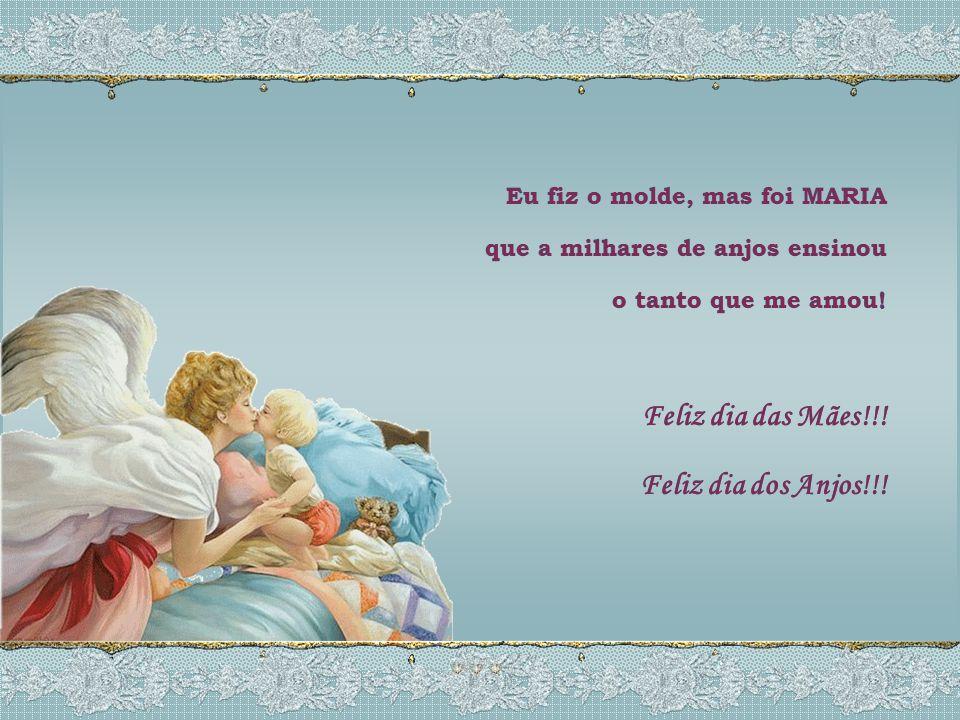 Feliz dia das Mães!!! Feliz dia dos Anjos!!!