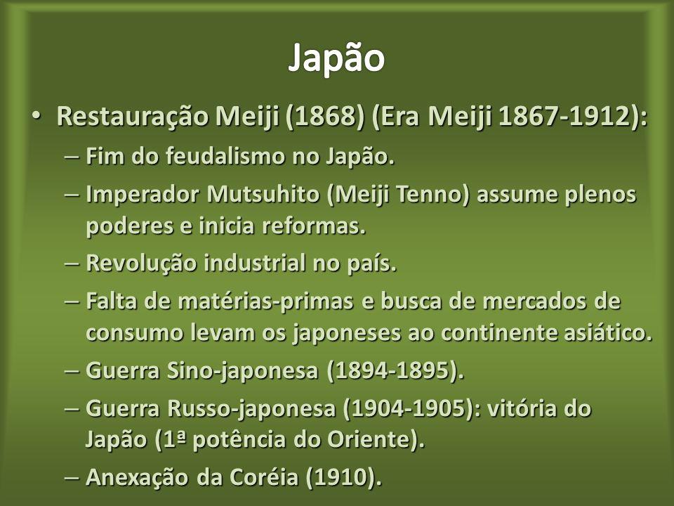 Japão Restauração Meiji (1868) (Era Meiji 1867-1912):