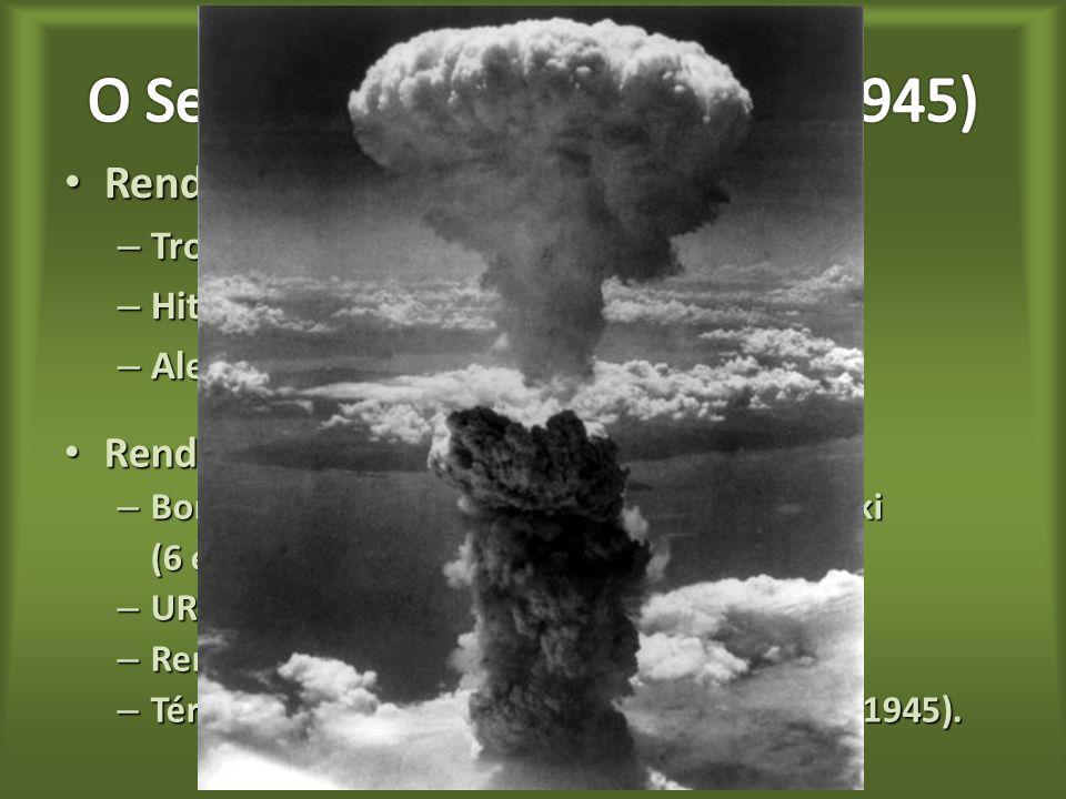 O Segundo período (1942 – 1945) Rendição alemã (08-05-1945):