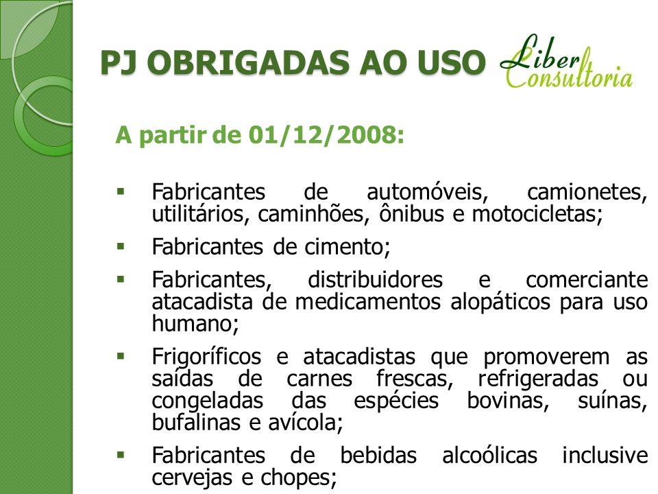 PJ OBRIGADAS AO USO A partir de 01/12/2008: