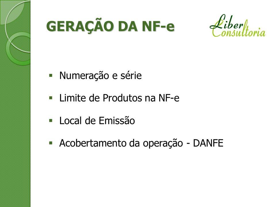 GERAÇÃO DA NF-e Numeração e série Limite de Produtos na NF-e