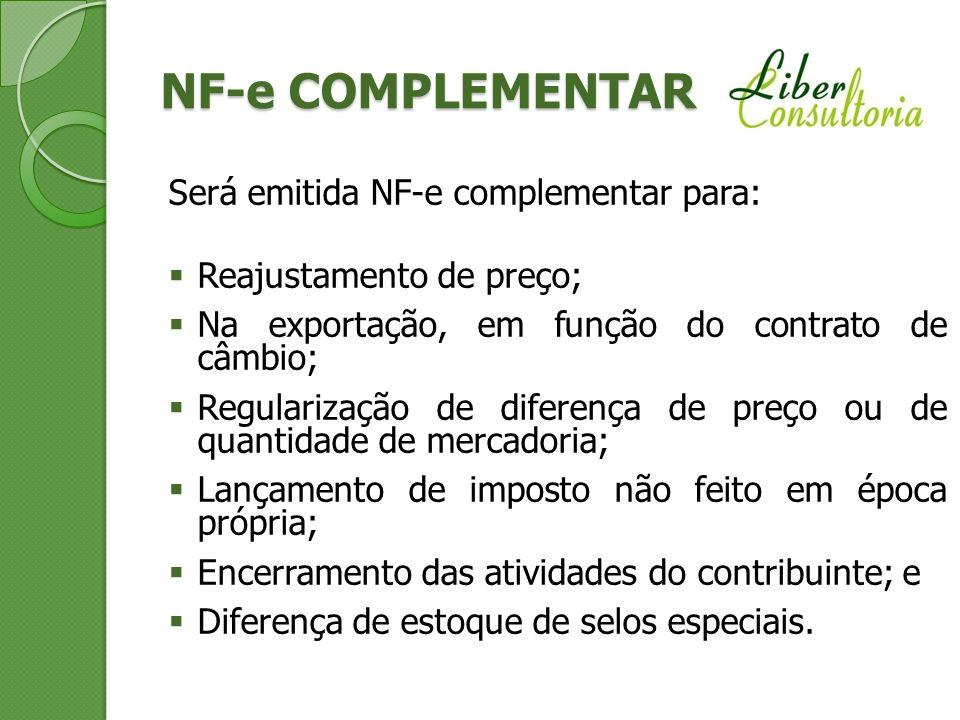 NF-e COMPLEMENTAR Será emitida NF-e complementar para: