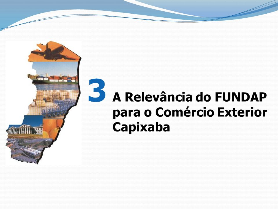 3 A Relevância do FUNDAP para o Comércio Exterior Capixaba