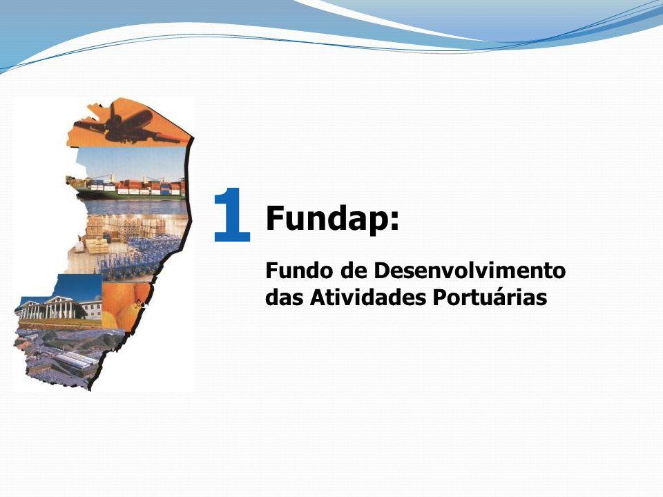 1 Fundap: Fundo de Desenvolvimento das Atividades Portuárias
