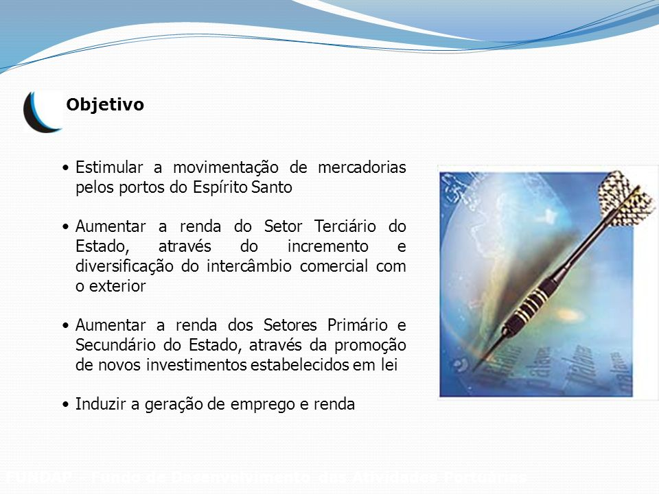 Estimular a movimentação de mercadorias pelos portos do Espírito Santo