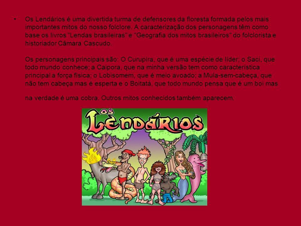 Os Lendários é uma divertida turma de defensores da floresta formada pelos mais importantes mitos do nosso folclore.