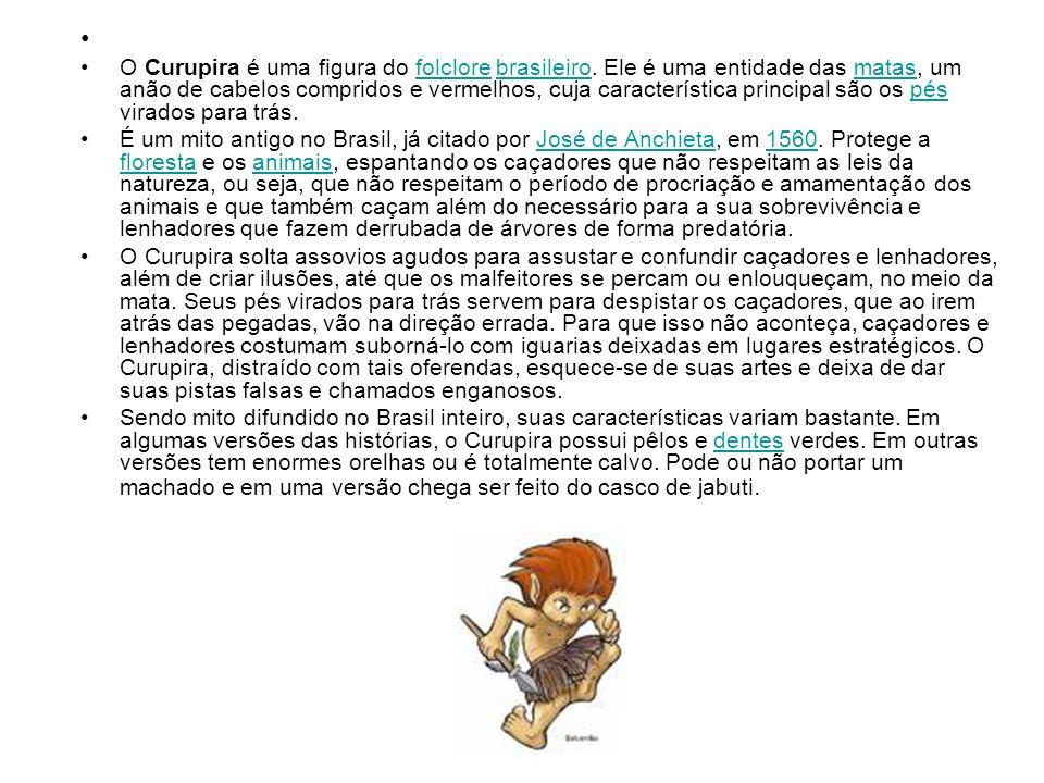 O Curupira é uma figura do folclore brasileiro