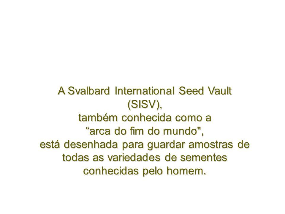 A Svalbard International Seed Vault (SISV), também conhecida como a
