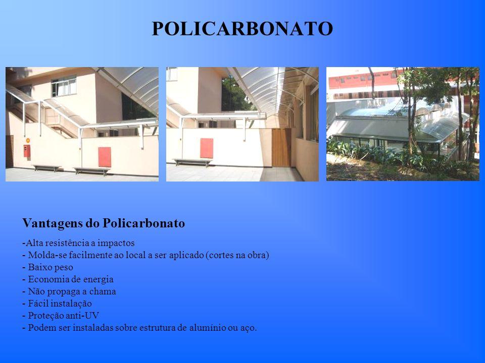 POLICARBONATO Vantagens do Policarbonato