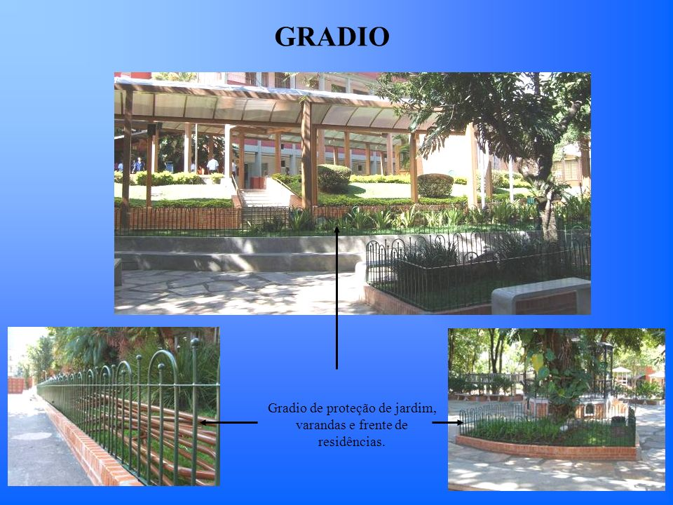 Gradio de proteção de jardim, varandas e frente de residências.