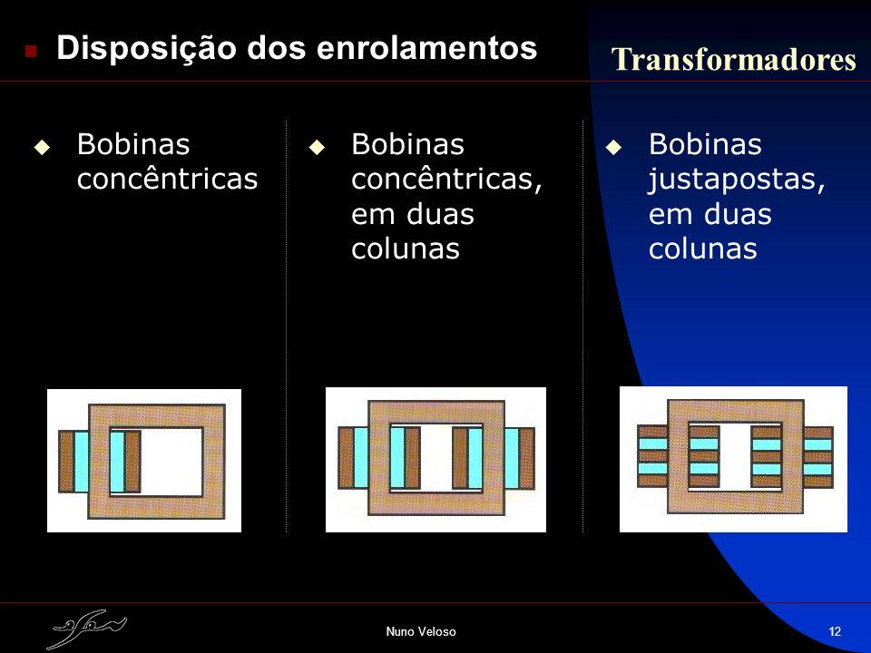 Disposição dos enrolamentos Transformadores