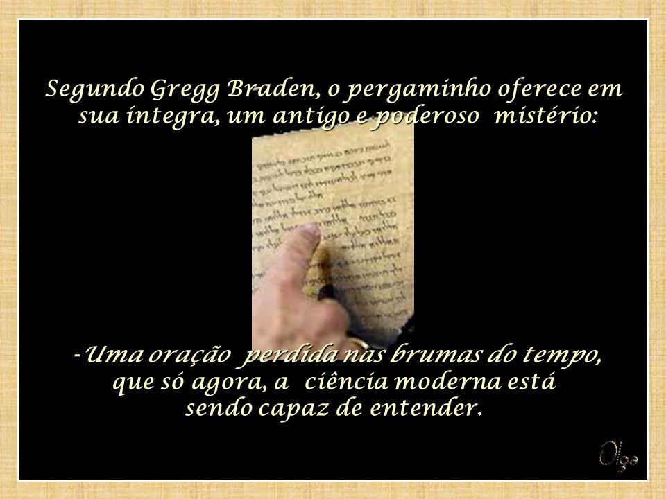 Segundo Gregg Braden, o pergaminho oferece em