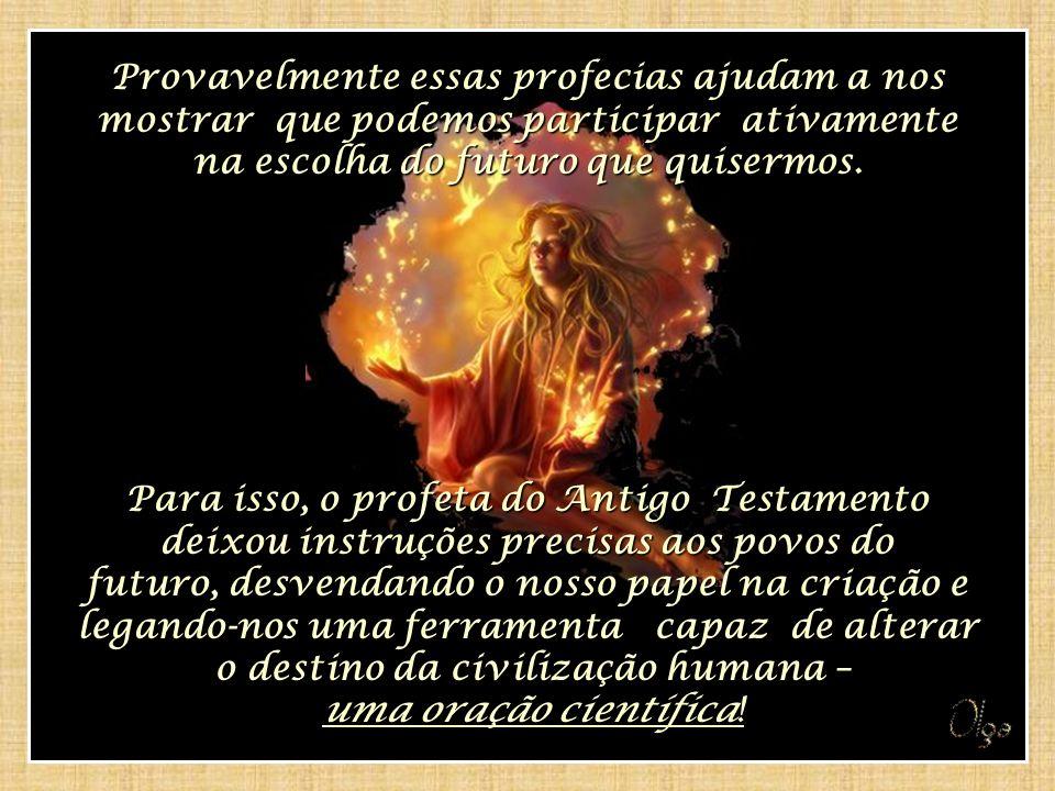 Provavelmente essas profecias ajudam a nos