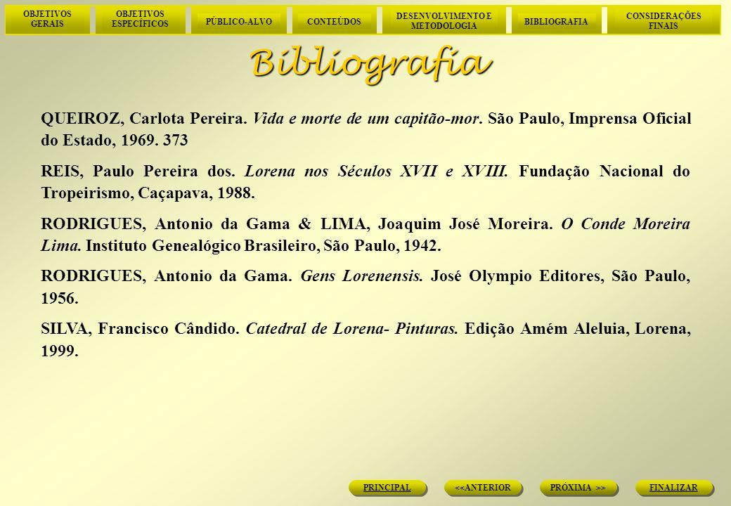 Bibliografia QUEIROZ, Carlota Pereira. Vida e morte de um capitão-mor. São Paulo, Imprensa Oficial do Estado, 1969. 373.