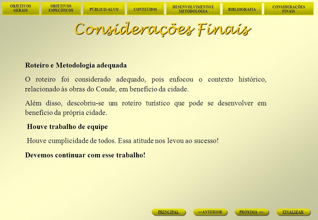 Considerações Finais Roteiro e Metodologia adequada