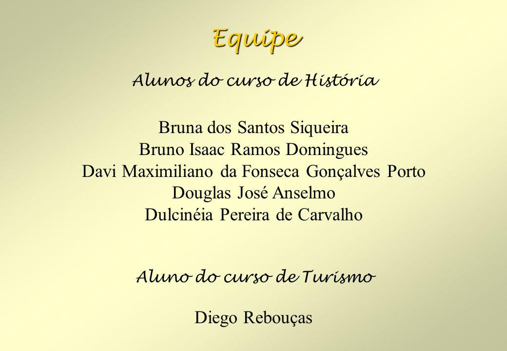 Equipe Bruna dos Santos Siqueira Bruno Isaac Ramos Domingues
