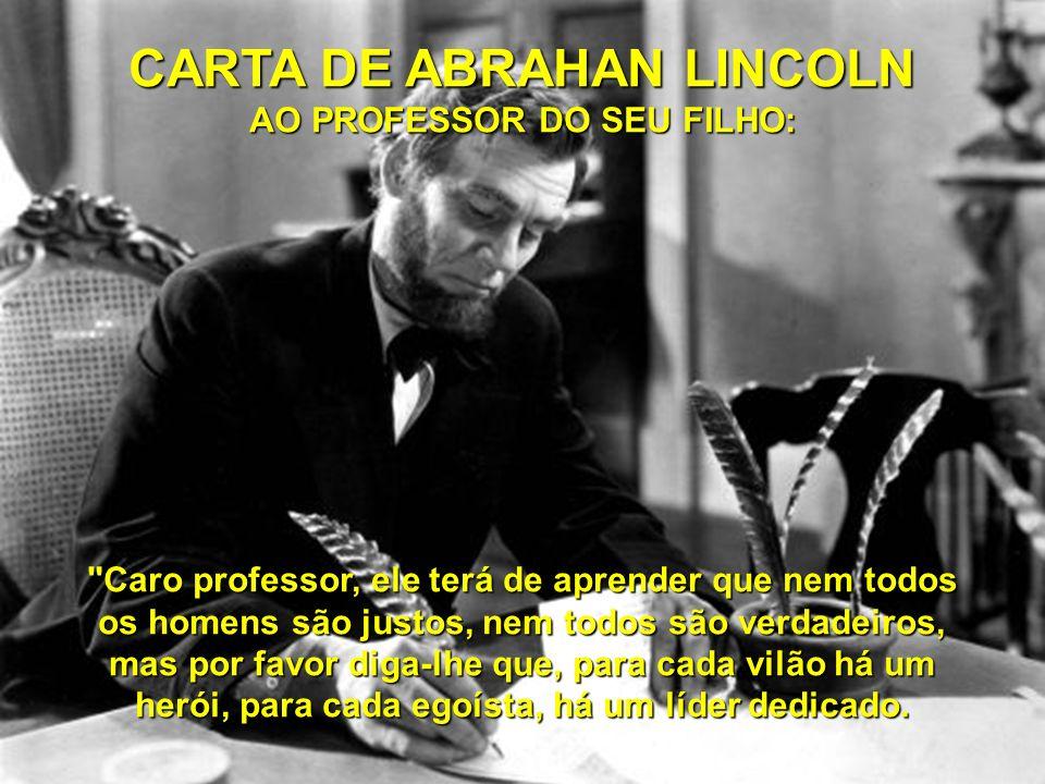 CARTA DE ABRAHAN LINCOLN AO PROFESSOR DO SEU FILHO: