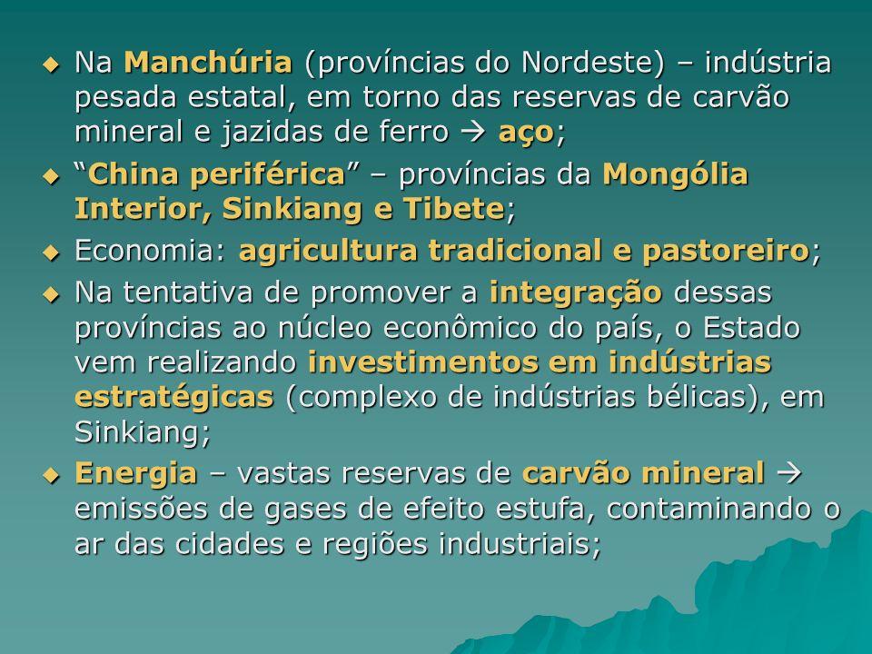 Na Manchúria (províncias do Nordeste) – indústria pesada estatal, em torno das reservas de carvão mineral e jazidas de ferro  aço;