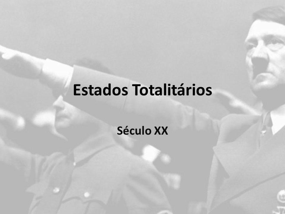 Estados Totalitários Século XX