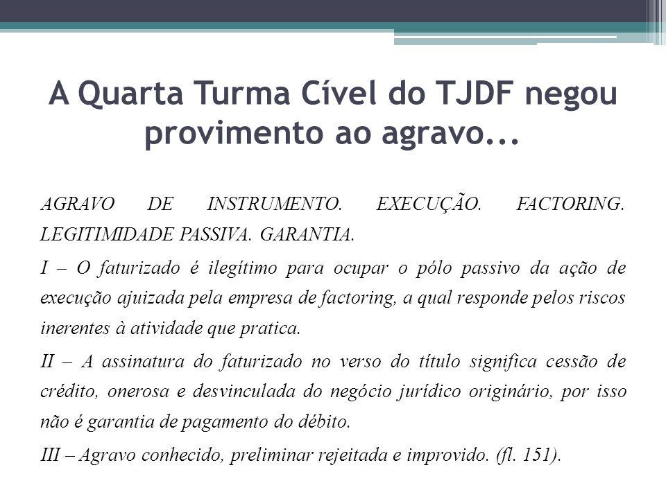 A Quarta Turma Cível do TJDF negou provimento ao agravo...