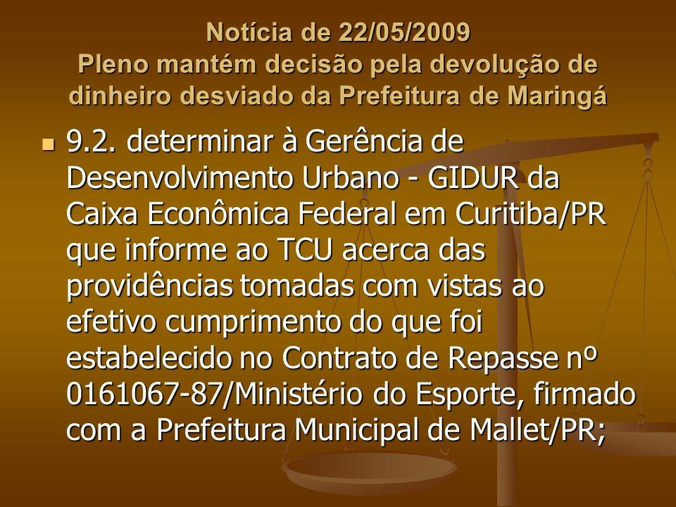 Notícia de 22/05/2009 Pleno mantém decisão pela devolução de dinheiro desviado da Prefeitura de Maringá