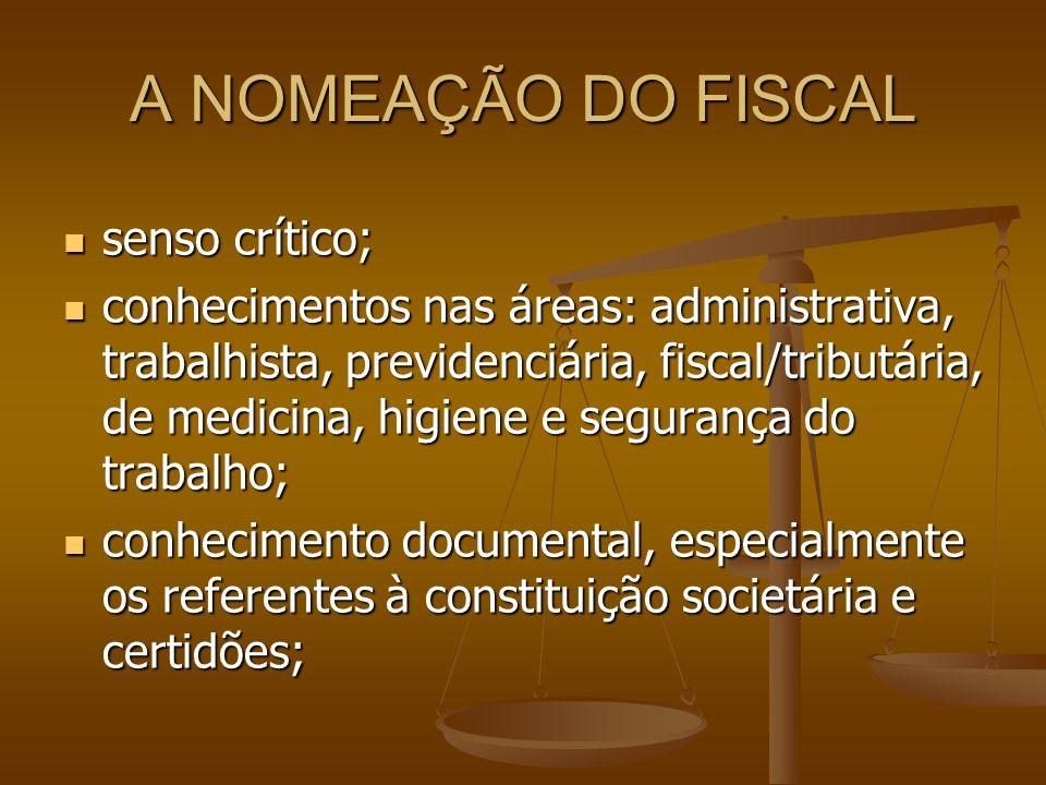 A NOMEAÇÃO DO FISCAL senso crítico;