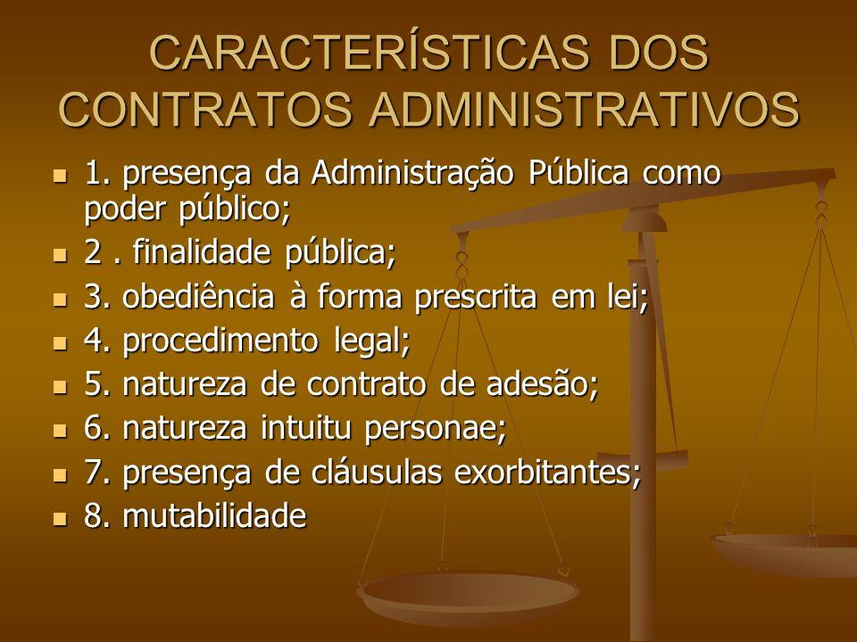 CARACTERÍSTICAS DOS CONTRATOS ADMINISTRATIVOS