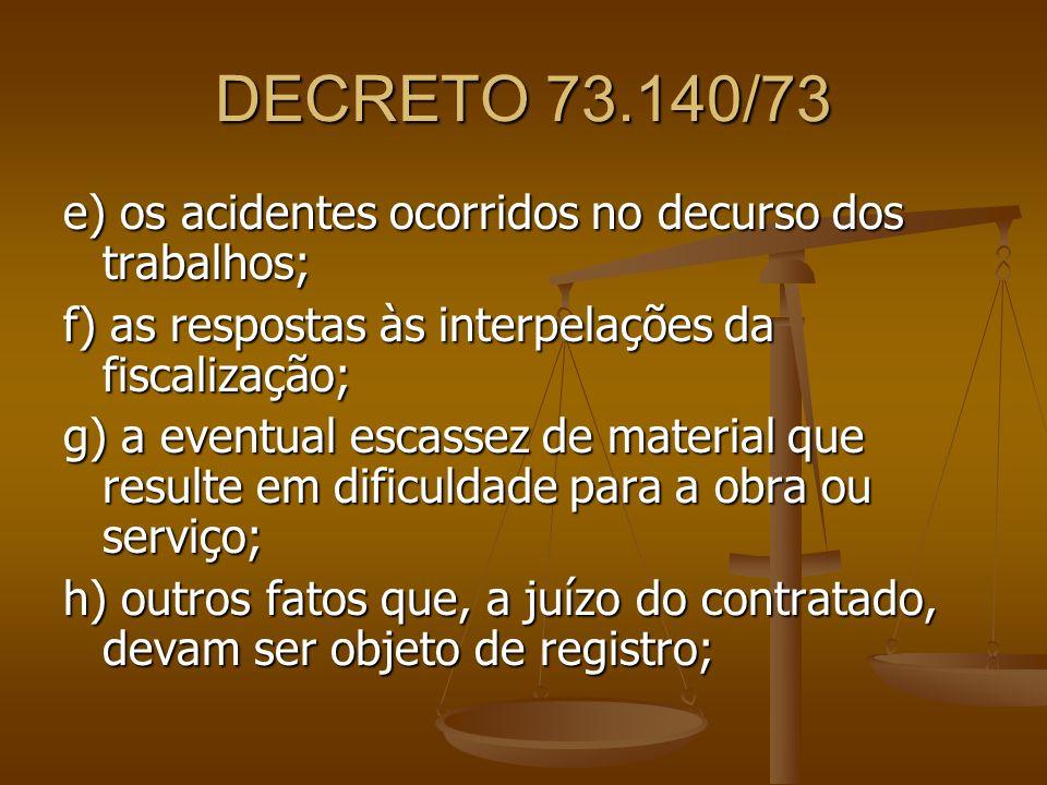 DECRETO 73.140/73 e) os acidentes ocorridos no decurso dos trabalhos;