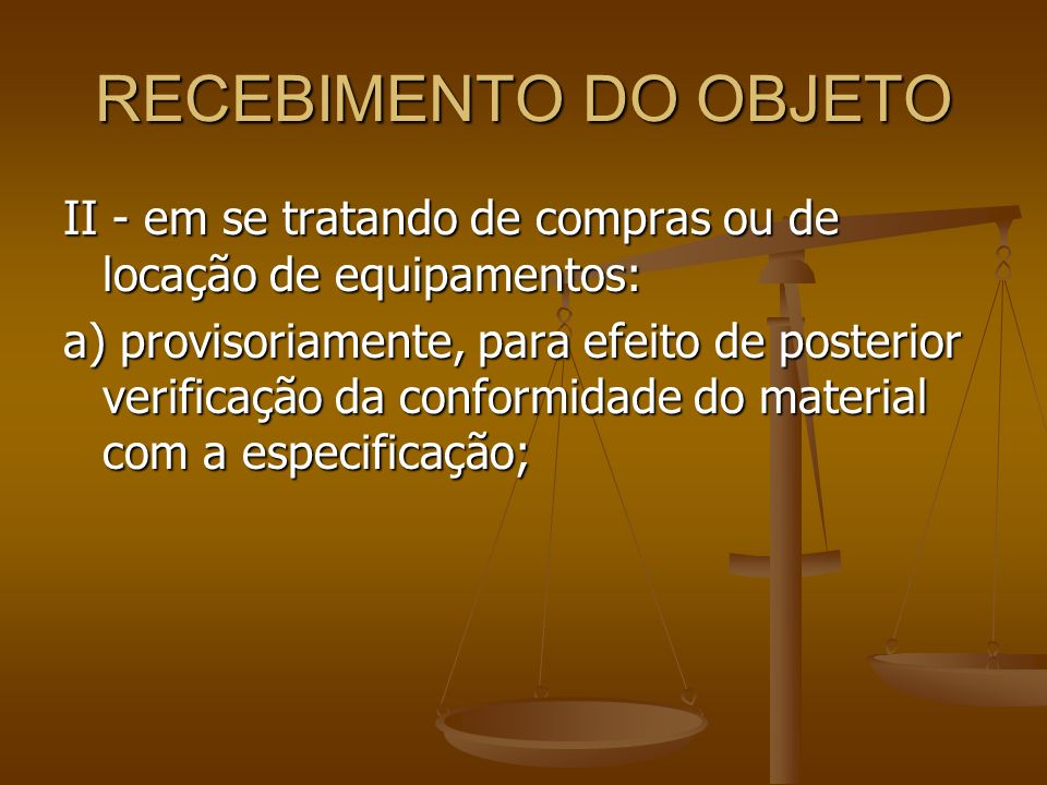 RECEBIMENTO DO OBJETO II - em se tratando de compras ou de locação de equipamentos: